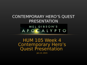 HUM 105 Week 4 Contemporary Heros Quest Presentation [10 slides + Speaker Notes]
