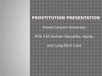 PCN 530 Week 3 Assignment 1 Prostitution Presentation
