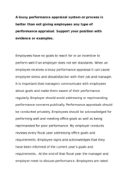 A lousy performance appraisal system or process is better than not giving employees any type of performance appraisal.