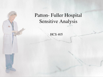 health care budget patton fuller hospital hcs 577 Hcs 577 week 4 learning team assignment financial plan and presentation in jacksonville (florida) resources: budgets under chief financial officer in the patton-fuller community hospital virtual organization, the health care budget assignment from week five, and the health care business analysis grading criteria located on your student website.